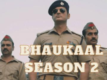 Bhaukaal Season 2 Release Date