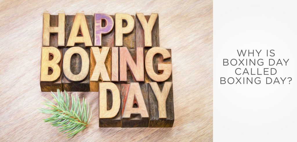Why Is Boxing Day Called Boxing Day