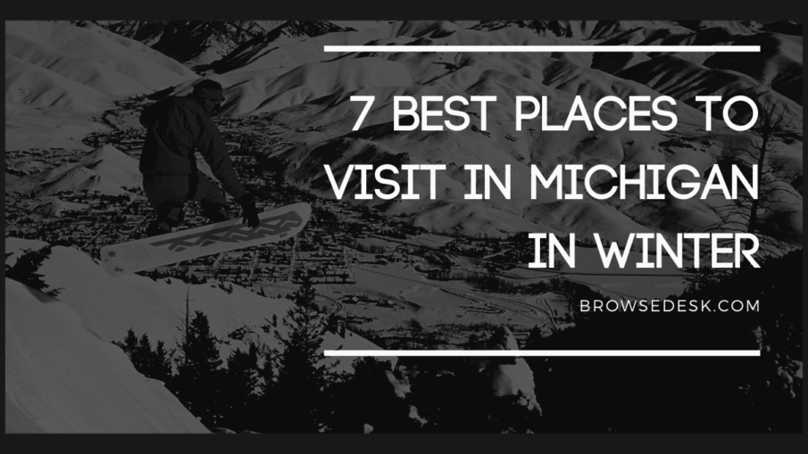 7 Best Places To Visit In Michigan In Winter (1)