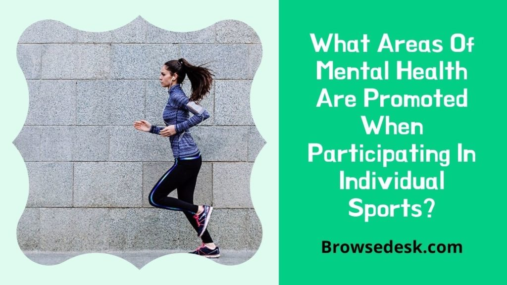 What Areas Of Mental Health Are Promoted When Participating In Individual Sports?