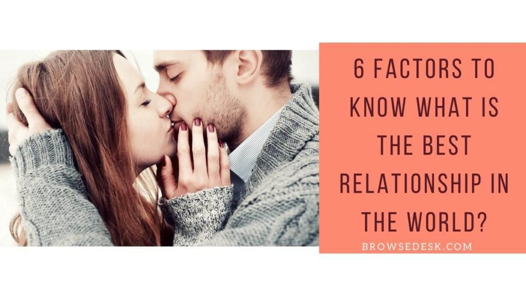 What Is The Best Relationship In The World?